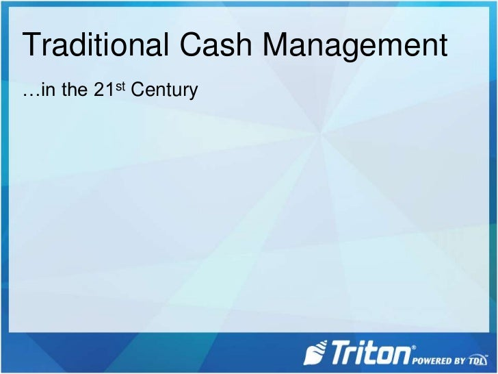 Traditional Cash Management<br />…in the 21st Century<br />