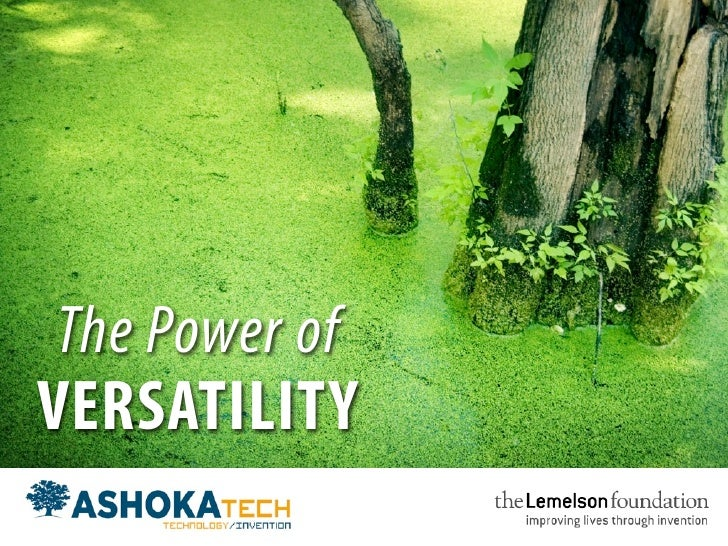 The Power of VERSATILITY