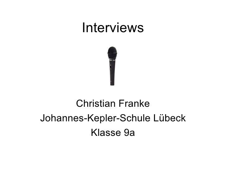 Interviews Christian Franke Johannes-Kepler-Schule Lübeck Klasse 9a
