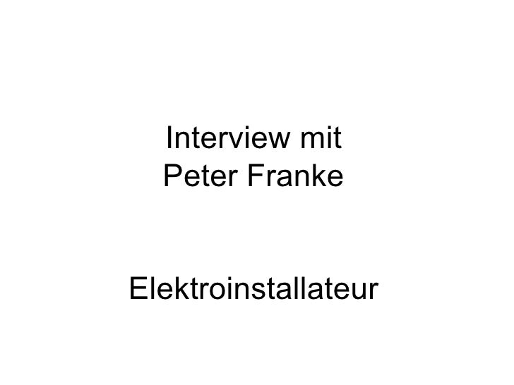 Interview mit Peter Franke  Elektroinstallateur