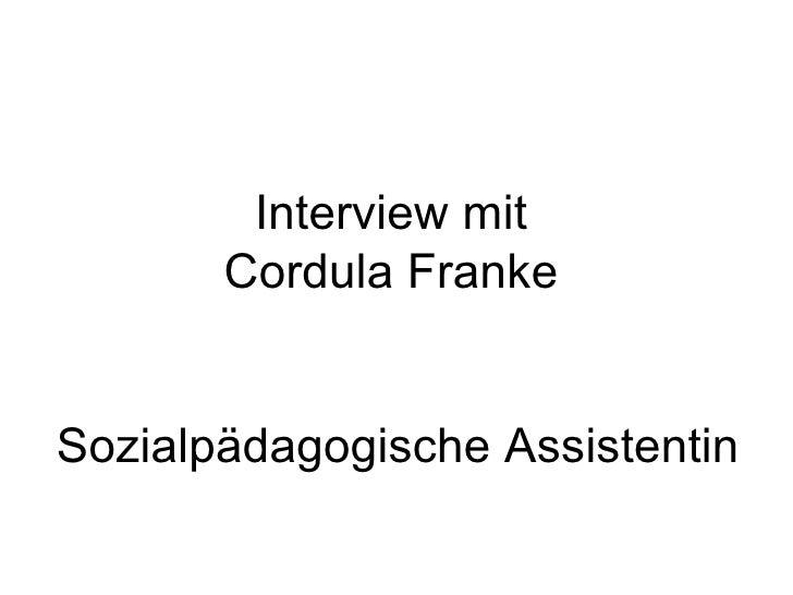 Interview mit Cordula Franke  Sozialpädagogische Assistentin