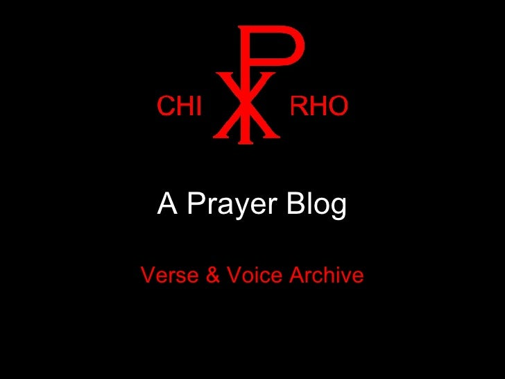 A Prayer Blog Verse & Voice Archive the magazine of Christian unrest
