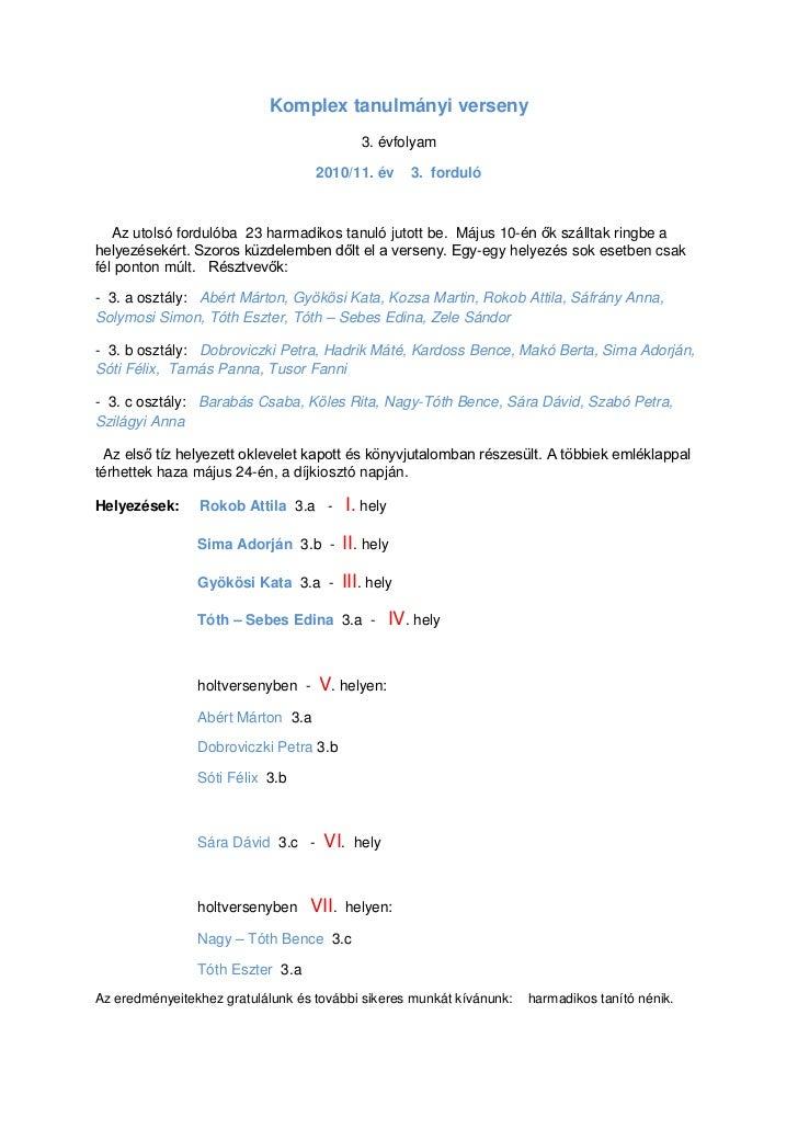 Komplex tanulmányi verseny<br />3. évfolyam<br />2010/11. év    3.  forduló<br />    Az utolsó fordulóba  23 harmadikos ta...