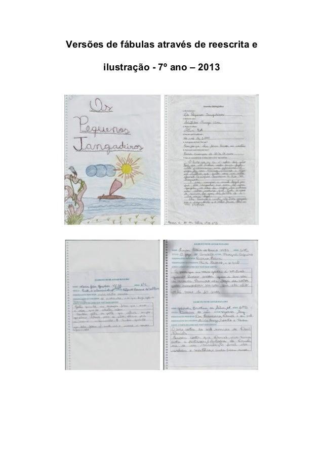 Versões de fábulas através de reescrita e ilustração - 7º ano – 2013