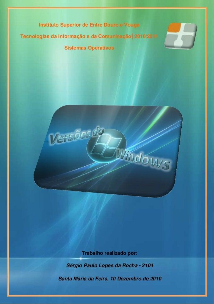Instituto Superior de Entre Douro e VougaTecnologias da Informação e da Comunicação│2010/2011                 Sistemas Ope...