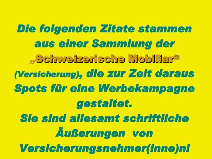 """Die folgenden Zitate stammen aus einer Sammlung der  """" Schweizerische Mobiliar""""   (Versicherung) , die zur Zeit daraus Spo..."""