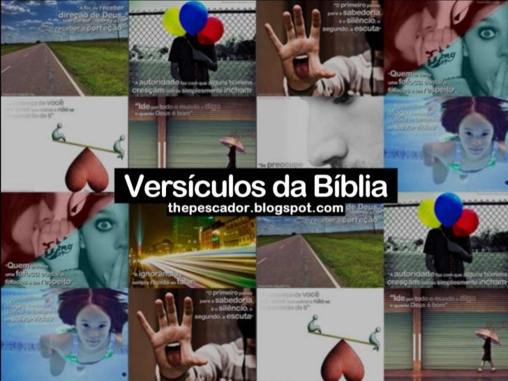 Veja outras Mensagens evangelicas  criadas pelo the pescador.<br />Essas série de slides mostra VersiculoBiblia. <br />Esp...