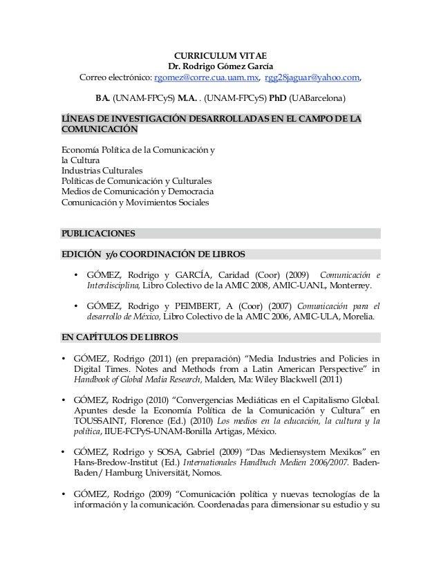 CURRICULUM VITAE                               Dr. Rodrigo Gómez García        Correo electrónico: rgomez@corre.cua.uam.mx...