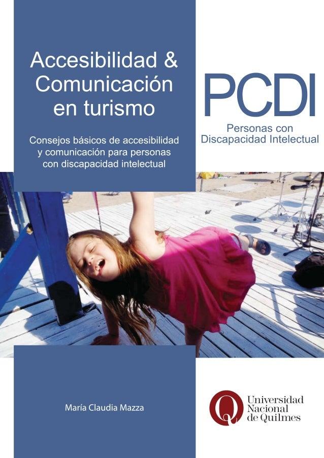 PCDI Personas con discapacidad intelectual Accesibilidad & Comunicación en turismo Consejos básicos de accesibilidad...