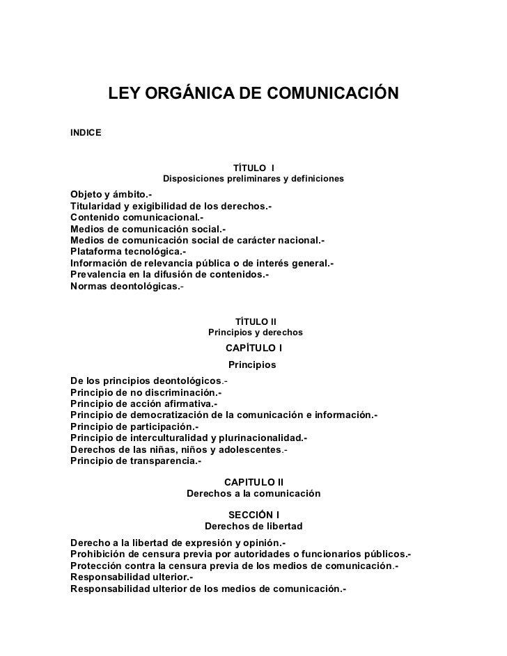 LEY ORGÁNICA DE COMUNICACIÓNINDICE                                  TÍTULO I                   Disposiciones preliminares ...