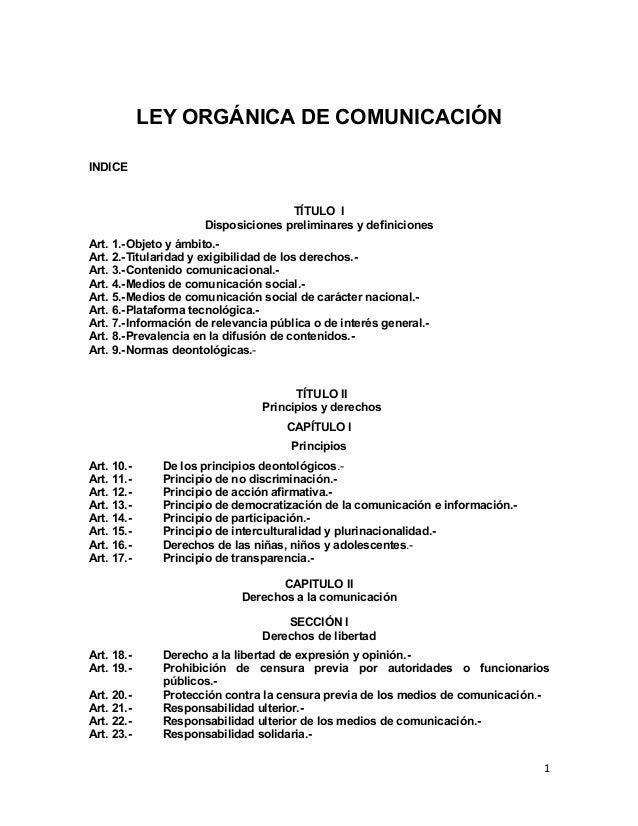 1 LEY ORGÁNICA DE COMUNICACIÓN INDICE TÍTULO I Disposiciones preliminares y definiciones Art. 1.-Objeto y ámbito.- Art. 2....