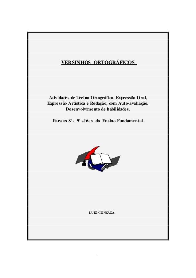 1 VERSINHOS ORTOGRÁFICOS Atividades de Treino Ortográfico, Expressão Oral, Expressão Artística e Redação, com Auto-avaliaç...