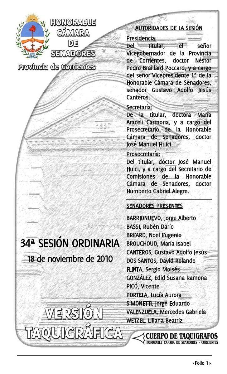 AUTORIDADES DE LA SESIÓN                           Presidencia:                           Del      titular,    el      señ...