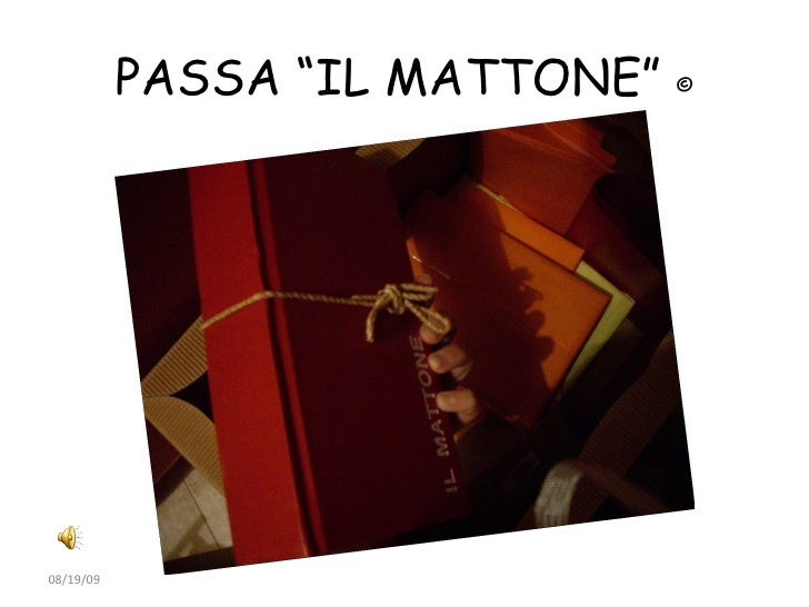 """PASSA """"IL MATTONE""""  © 06/06/09"""