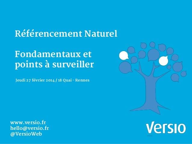 www.versio.fr hello@versio.fr @VersioWeb Jeudi 27 février 2014 18 Quai - Rennes www.versio.fr hello@versio.fr @VersioWeb R...