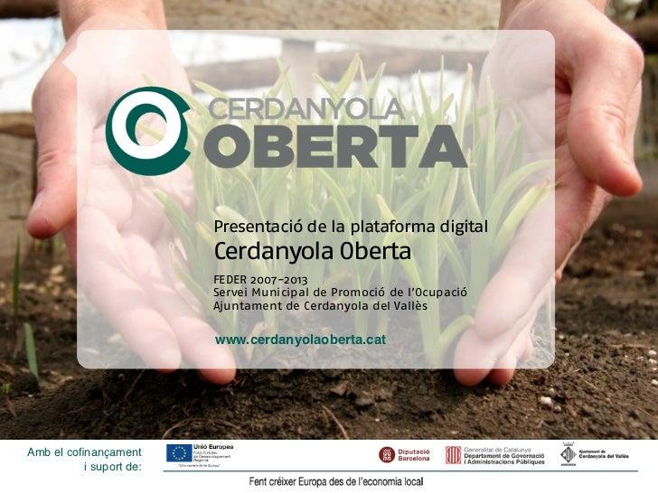 Presentació de la plataforma digital                                   Cerdanyola Oberta                   Presentació pro...
