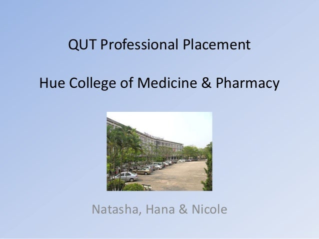 QUT Professional Placement Hue College of Medicine & Pharmacy Natasha, Hana & Nicole
