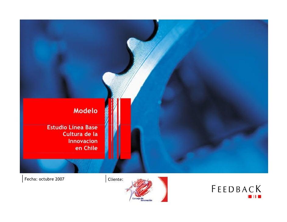 Modelo            Estudio Línea Base                Cultura de la                   Innovacion                      en Chi...