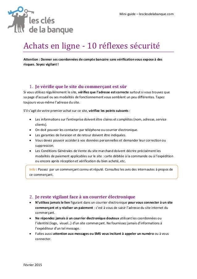 Mini-guide – lesclesdelabanque.com Février 2015 Achats en ligne - 10 reflexes securite Attention : Donner ses coordonnées ...