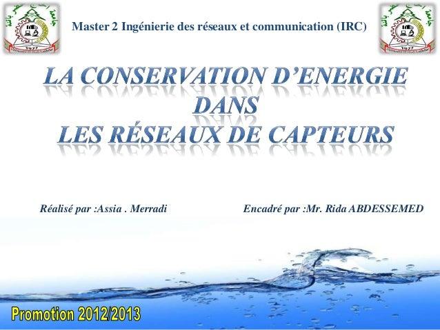 Réalisé par :Assia . Merradi Encadré par :Mr. Rida ABDESSEMED Master 2 Ingénierie des réseaux et communication (IRC)