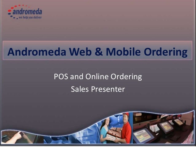 Andromeda Web & Mobile Ordering POS and Online Ordering Sales Presenter