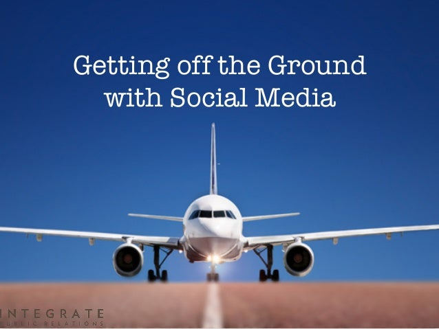 Getting off the Ground  with Social Media