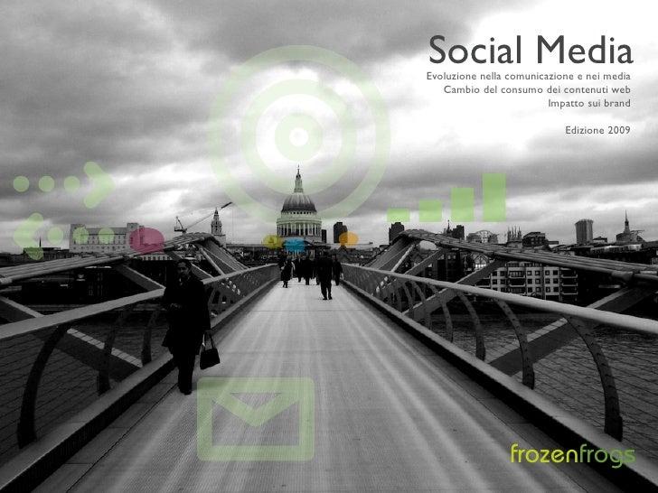 Social Media     QH    Evoluzione nella comunicazione e nei media       Cambio del consumo dei contenuti web              ...