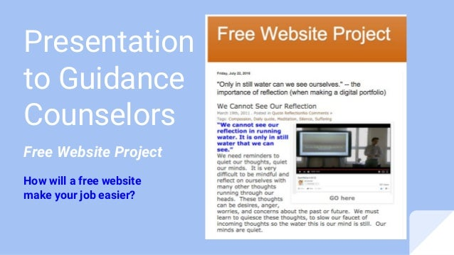 Presentation to Guidance Counselors Free Website Project How will a free website make your job easier?