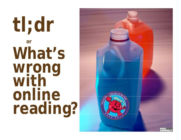 tl;dr orWhat'swrongwithonlinereading? ead g?