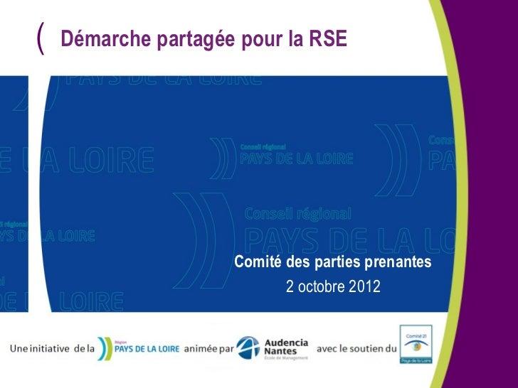 (   Démarche partagée pour la RSE                     Comité des parties prenantes                            2 octobre 2012