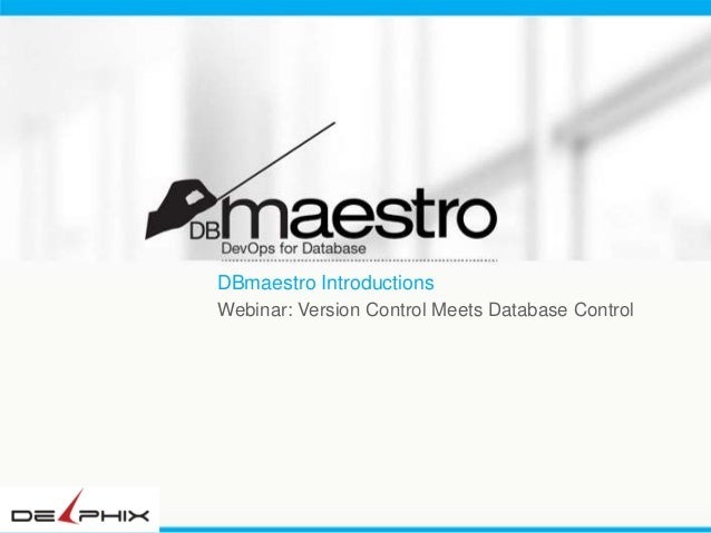 DBmaestro Introductions Webinar: Version Control Meets Database Control