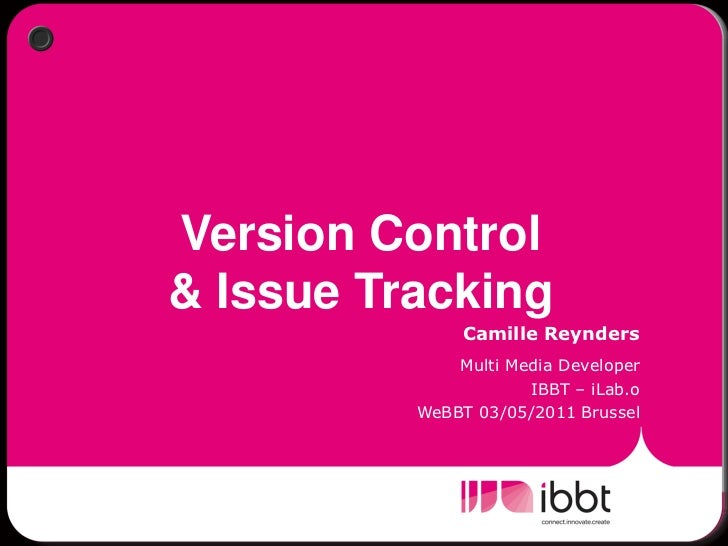 Version Control& Issue Tracking               Camille Reynders              Multi Media Developer                      IBB...