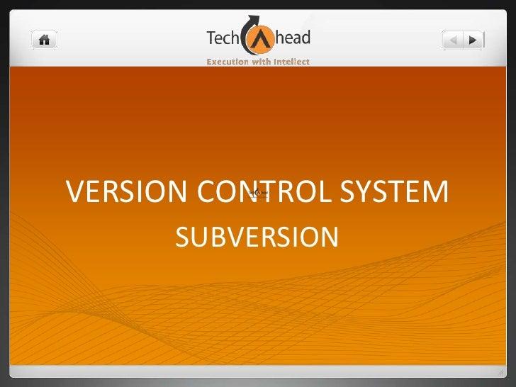 VERSION CONTROL SYSTEM<br />SUBVERSION<br />