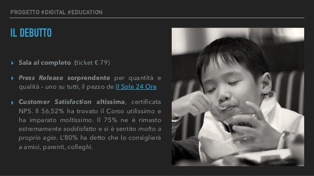 PROGETTO #DIGITAL #EDUCATION IL DEBUTTO ▸ Sala al completo (ticket € 79) ▸ Press Release sorprendente per quantità e quali...