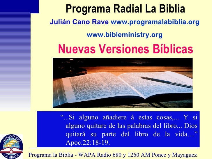 """Programa Radial La Biblia <ul><ul><ul><li>"""" ...Si alguno añadiere á estas cosas,... Y si alguno quitare de las palabras de..."""