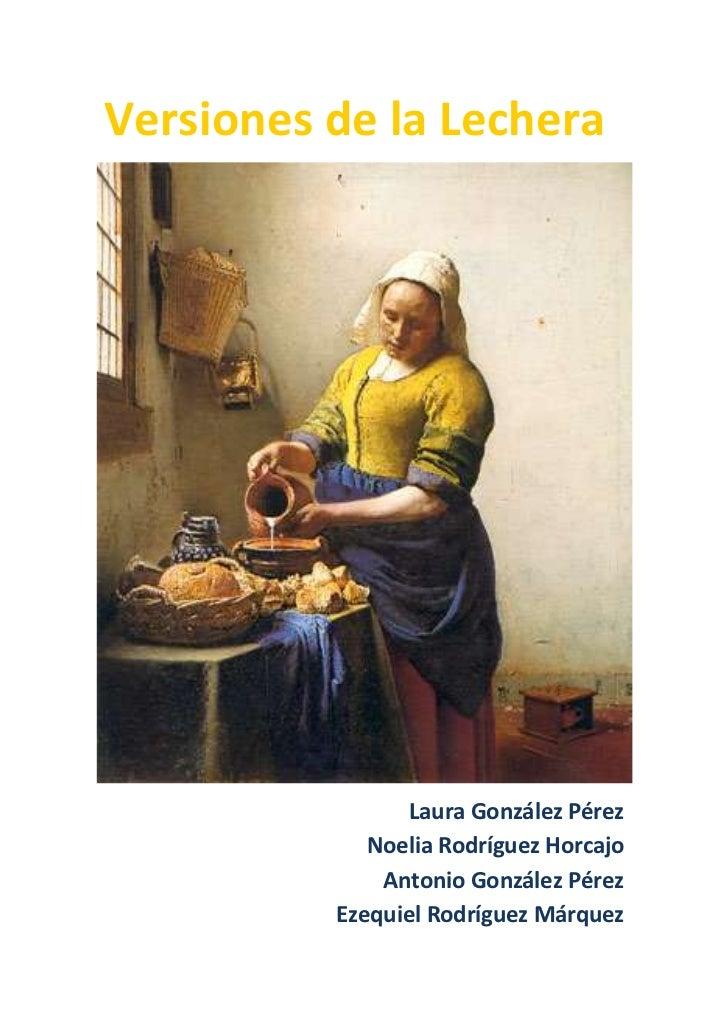 Versiones de la Lechera                 Laura González Pérez             Noelia Rodríguez Horcajo              Antonio Gon...