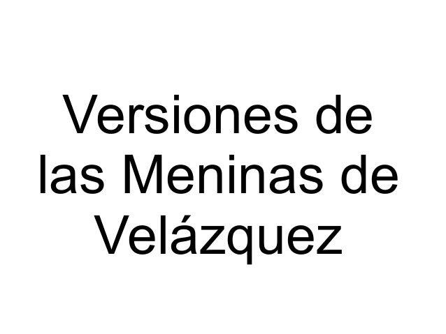 Versiones de las Meninas de Velázquez