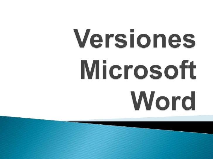   1983 Word 1   1985 Word 2   1986 Word 3   1987 Word 4 también conocido como Microsoft    Word 4.0 para PC   1989 W...