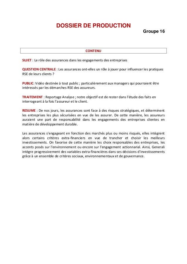 DOSSIER DE PRODUCTION Groupe 16  CONTENU SUJET : Le rôle des assurances dans les engagements des entreprises QUESTION CENT...