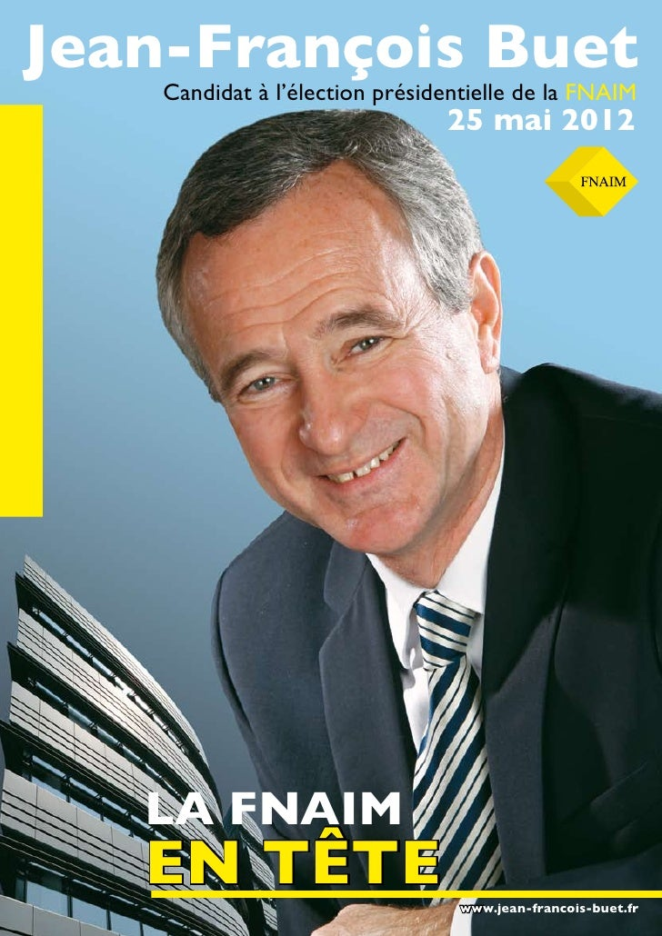Jean-François Buet    Candidat à l'élection présidentielle de la FNAIM                                25 mai 2012   LA FNA...