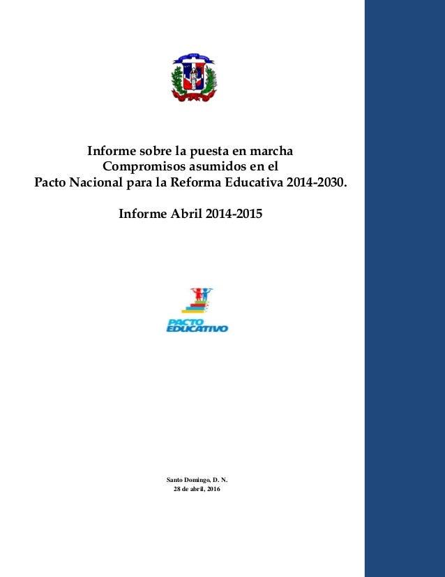 Informe sobre la puesta en marcha Compromisos asumidos en el Pacto Nacional para la Reforma Educativa 2014-2030. Informe A...