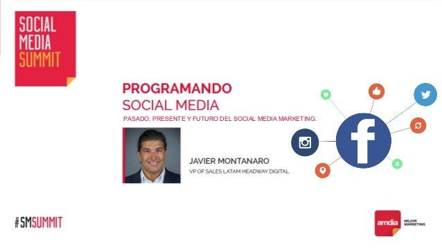 PASADO, PRESENTE Y FUTURO DEL SOCIAL MEDIA MARKETING.