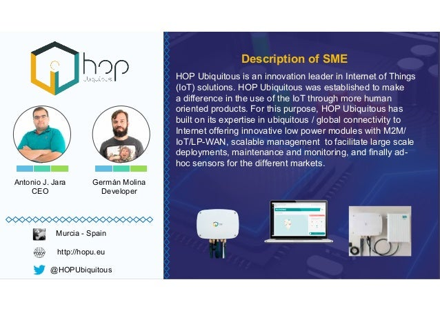 Antonio J. Jara CEO HOP Ubiquitous is an innovation leader in Internet of Things a difference in the use of the IoT throug...