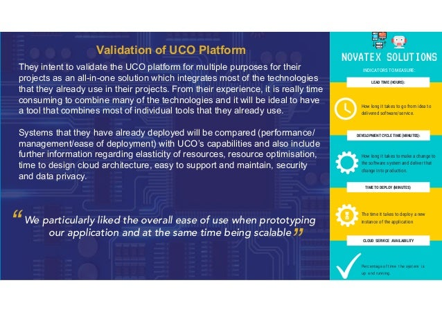Validation of UCO Platform They intent to validate the UCO platform for multiple purposes for their projects as an all-in-...