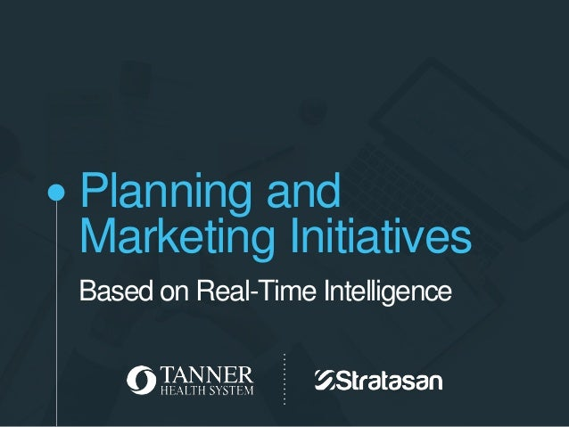 Planning and Marketing Initiatives Based on Real-Time Intelligence