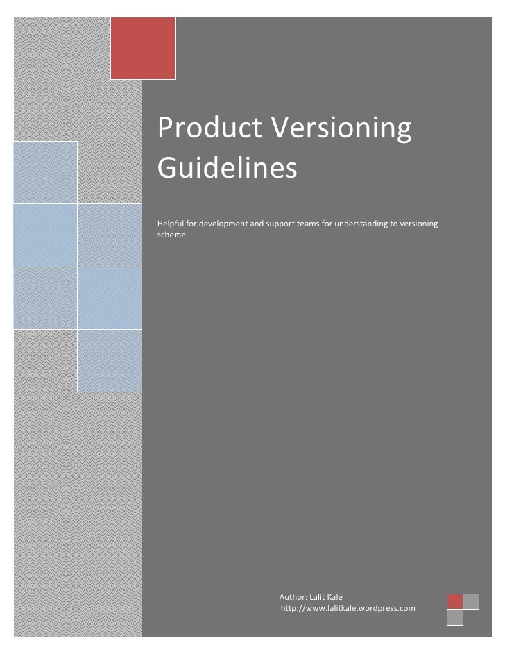 Product Versioning GuidelinesHelpful for development and support teams for understanding to versioning scheme       Author...