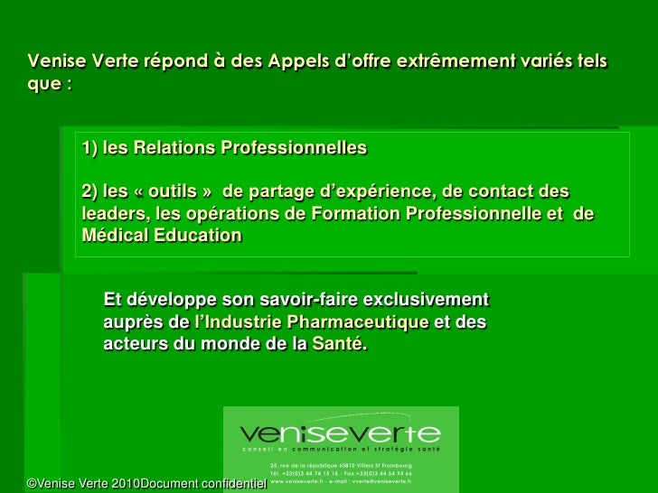 Venise Verte répond à des Appels d'offre extrêmement variés tels que :           1) les Relations Professionnelles        ...