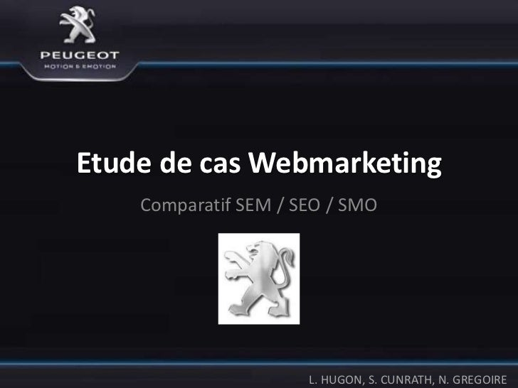 Etude de cas Webmarketing    Comparatif SEM / SEO / SMO                      L. HUGON, S. CUNRATH, N. GREGOIRE
