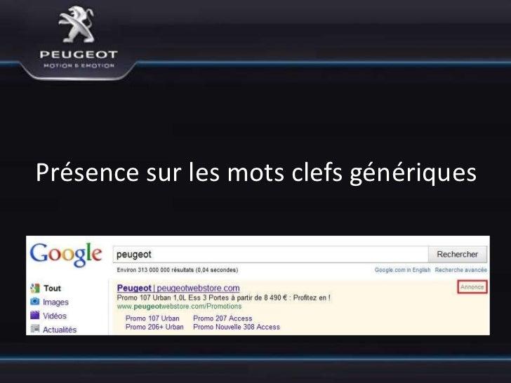 Remarques•   Résultats perçus au 25/05/2011•   Position moyenne des annonces: 5,5•   Bonne présence de Peugeot sur les mot...