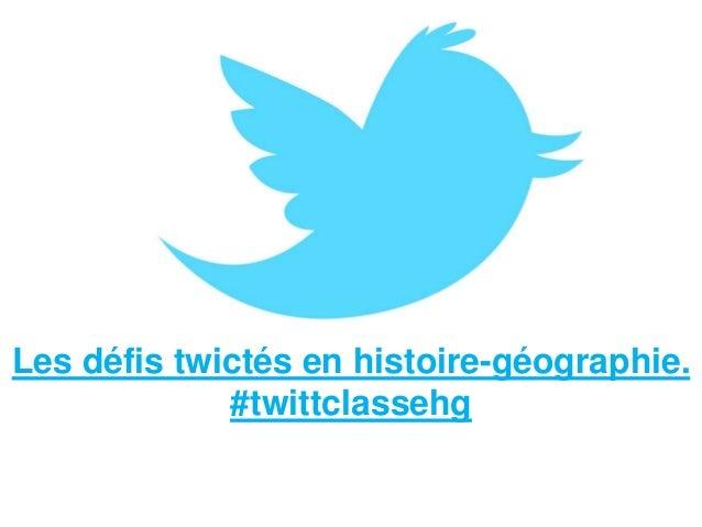 Les défis twictés en histoire-géographie. #twittclassehg